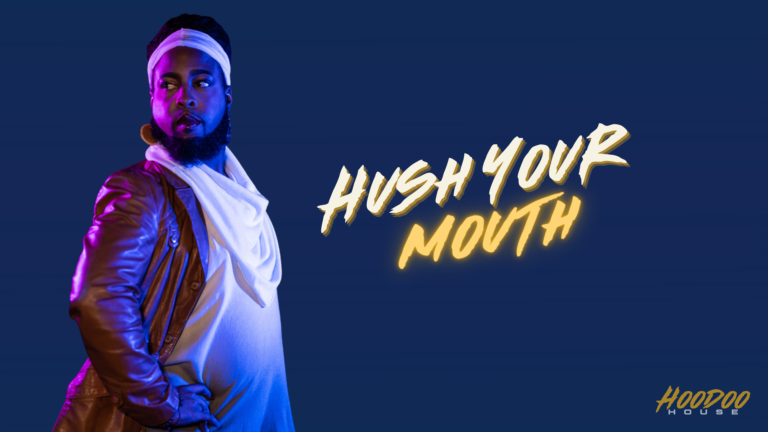 Episode 2 – Hush Your Mouth